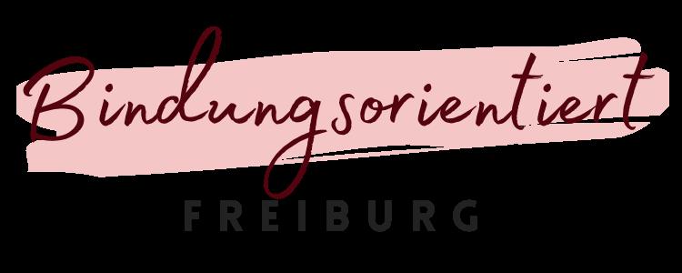 Bindungsorientiert Freiburg
